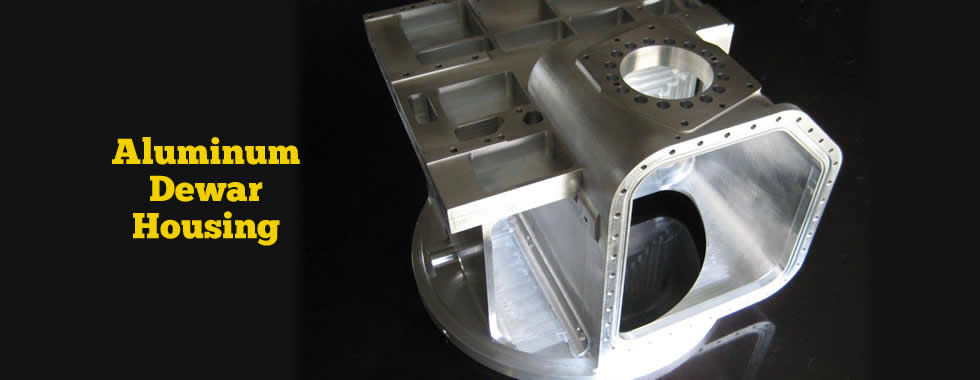 Aluminum Dewar Housing