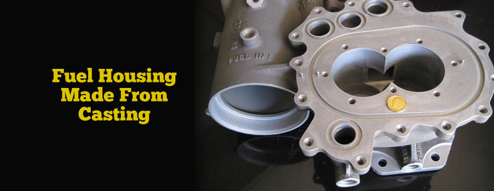 Fuel Housing Made From Casting